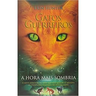 Livro - Gatos Guerreiros: A Hora Mais Sombria - Hunter - Martins Fontes