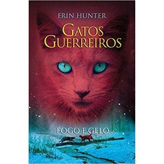 Livro - Gatos Guerreiros: Fogo e Gelo - Hunter - Martins Fontes