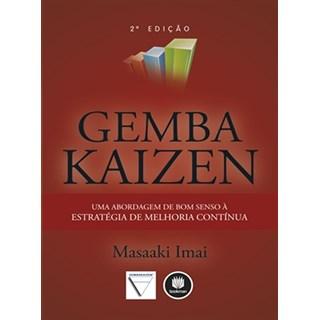 Livro - Gemba Kaizen Uma Abordagem de Bom Senso à Estratégia de Melhoria Contínua - Imai