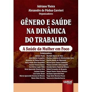 Livro - Gênero e Saúde na Dinâmica do Trabalho - Vieira - Juruá