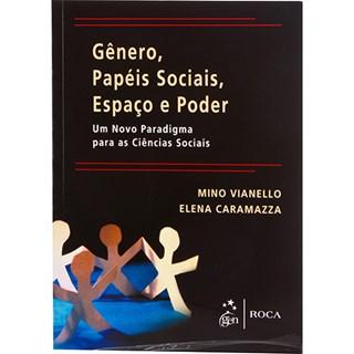 Livro - Gênero, Papéis Sociais, Espaço e Poder - Um Novo Paradigma para as Ciências Sociais - Vianello