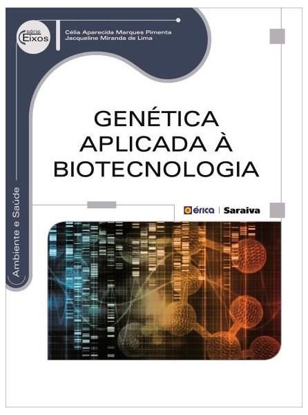 Livro - Genética Aplicada À Biotecnologia - Série Eixos - Pimenta