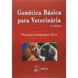 Livro Genética Básica para Veterinária - Otto - Roca