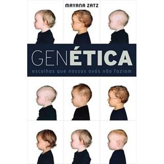 Livro - Genética - Escolhas que nossos avós não faziam - Zatz