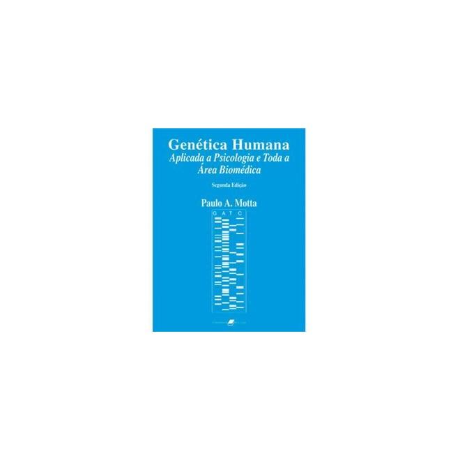 Livro - Genética Humana Aplicada a Psicologia e Toda a Área Biomédica - Motta