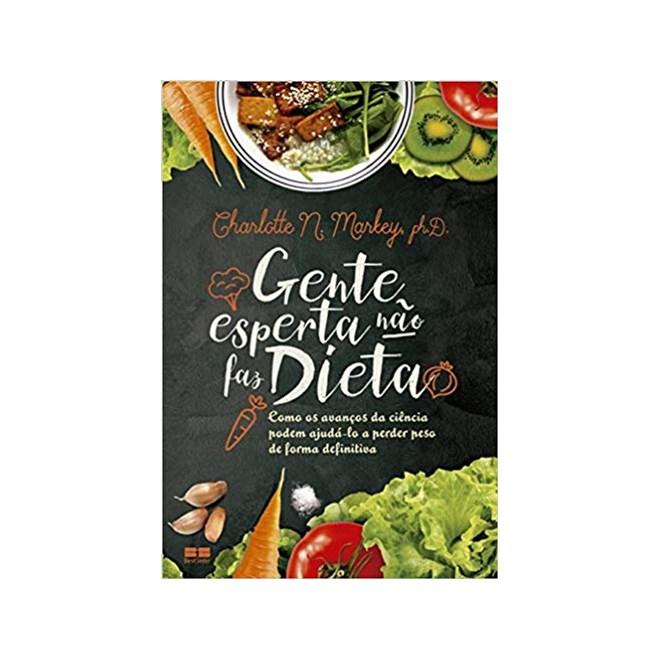 Livro - Gente Esperta Não Faz Dieta - Markey