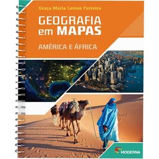 Livro - Geografia em Mapas - América e África - Ferreira -  Moderna