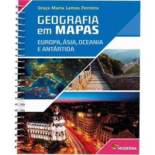 Livro - Geografia em Mapas - Europa, Ásia, Oceania e Antártida - Ferreira - Moderna