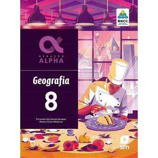 Livro - Geração Alpha Geografia - 8 Ano - BNCC - SM