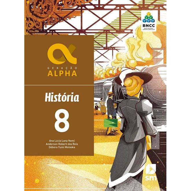 Livro - Geração Alpha História - 8 Ano - BNCC - SM