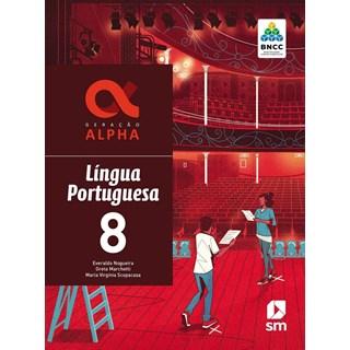 Livro - Geração Alpha Língua Portuguesa - 8 Ano - BNCC - SM
