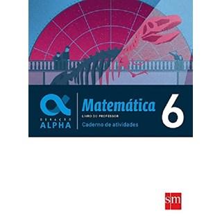 Livro - Geração Alpha Matemática - 6 Ano - Caderno de Atividades - Sm