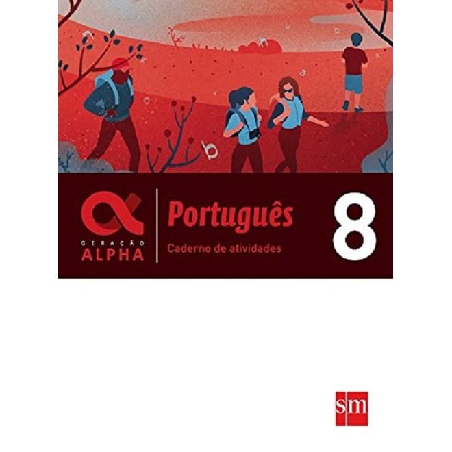 Livro - Geraçào Alpha Português - Caderno De Atividades - 8 Ano - SM