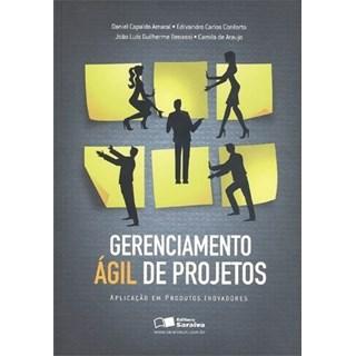 Livro - Gerenciamento Ágil de Projetos - Aplicação em Produtos Inovadores - Amaral