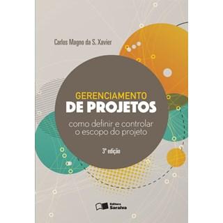 Livro - Gerenciamento de Projetos - Como Definir e Controlar o Escopo do Projeto - Xavier