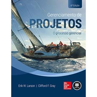 Livro - Gerenciamento de Projetos - O Processo Gerencial - Gray