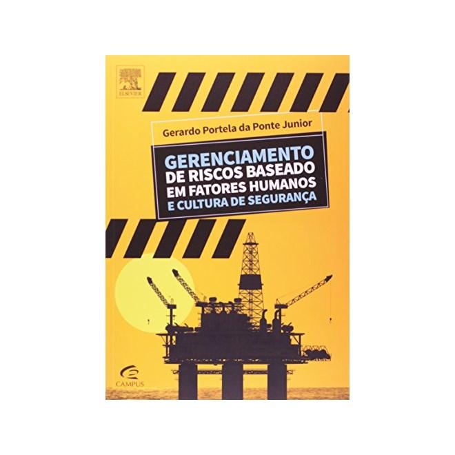 Livro - Gerenciamento de Riscos Baseado em Fatores Humanos e Cultura de Segurança - Ponte Jr