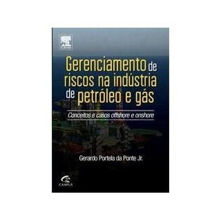 Livro - Gerenciamento de Riscos para a Industria de Petróleo e Gás - Ponte Jr