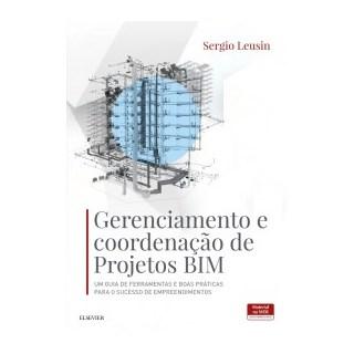 Livro - Gerenciamento e Coordenação de Projetos BIM - Leusin