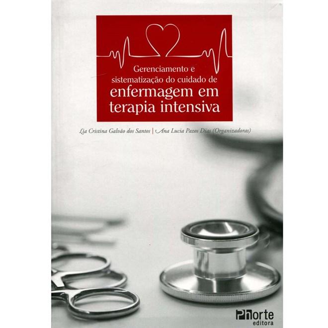 Livro - Gerenciamento e Sistematização do Cuidado de Enfermagem em Terapia Intensiva - Santos***