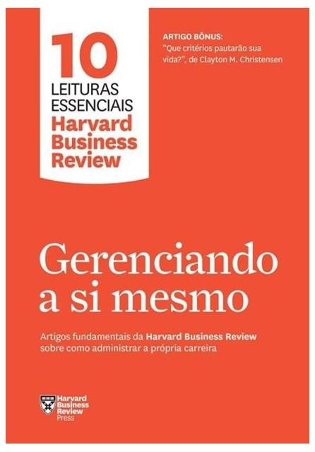Livro - Gerenciando A Si Mesmo: Artigos fundamentais da Harvard Business Review sobre como administrar a própria carreira