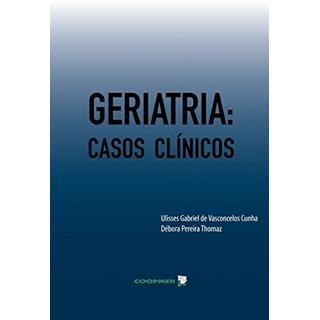 Livro - Geriatria: Casos Clínicos - Cunha
