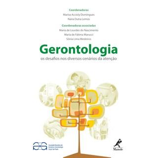 Livro - Gerontologia Os Desafios nos Diversos Cenários da Atenção - Domingues***