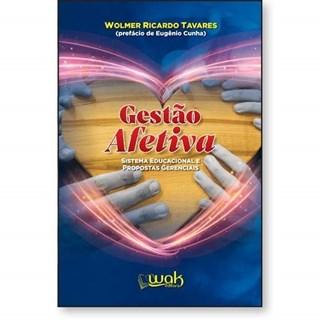 Livro Gestão Afetiva -Tavares - Wak Editora