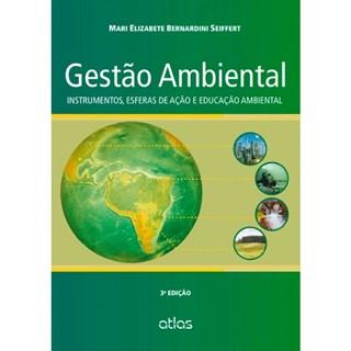 Livro - Gestão Ambiental - Instrumentos, Esfera de Ação e Educação Ambiental - Seiffert