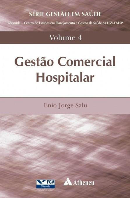 Livro - Gestão Comercial Hospitalar Vol 4 - Salu