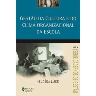 Livro - Gestão da Cultura e do Clima Organizacional da Escola - Luck