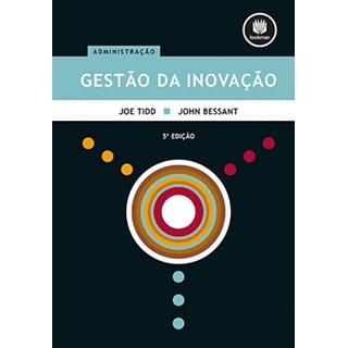 Livro - Gestão da Inovação - Integrando Tecnologia, Mercado e Mudança Organizacional - Tidd