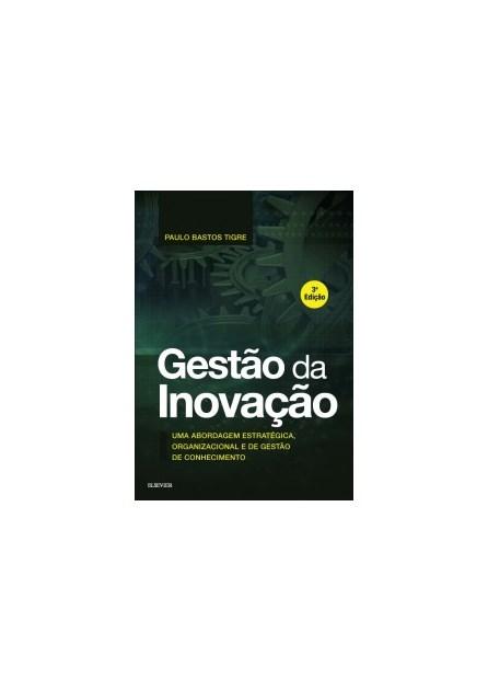 Livro - Gestão Da Inovação - Tigre