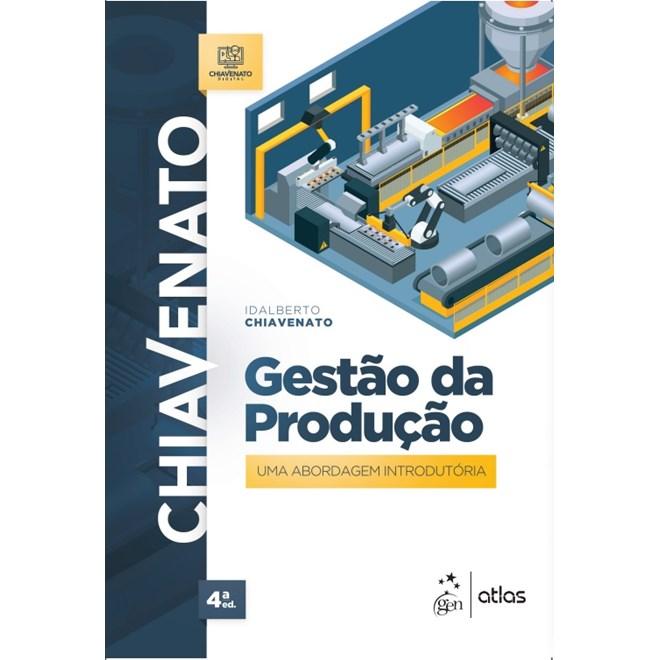 Livro - Gestão da Produção: Uma Abordagem Introdutória - Chiavenato