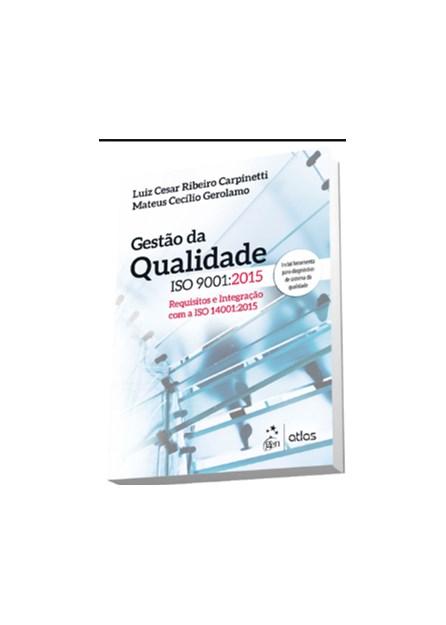 Livro - Gestão da Qualidade ISO 9001: 2015 -  Carpinetti