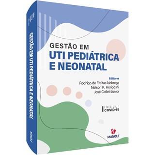 Livro Gestão das UTI Pediátrica e Neonatal - Nobrega - Manole