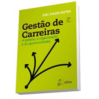 Livro - Gestão de Carreiras - A Pessoa, a Organização e as Oportunidades - Dutra