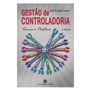 Livro - Gestão de controladoria - teoria e prática - Carota 2º edição