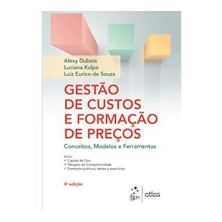 Livro - Gestão de Custos e Formação de Preços: Conceitos, Modelos e Instrumentos -  Dubois
