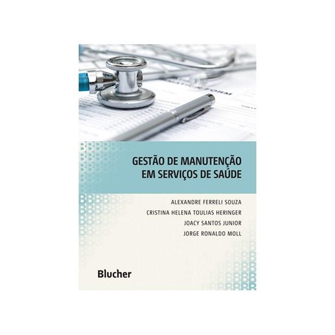 Livro - Gestão de Manutenção em Serviços da Saúde - Moll