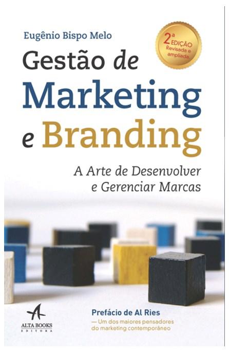 Livro -Gestão de Marketing e Branding - A Arte de Desenvolver e Gerenciar Marcas - Melo