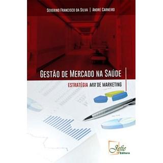 Livro - Gestão de Mercado na Saúde - Silva