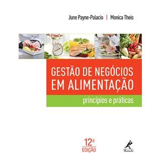 Livro - Gestão de Negócios em Alimentação - Princípios e Práticas - Payne-Palacio