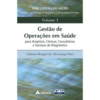 Livro - Gestão de Operações em Saúde - Paes