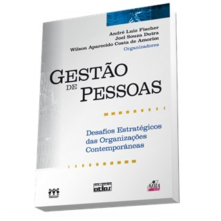 Livro - Gestão de Pessoas: Desafios Estratégicos das Organizações Contemporâneas - Fischer