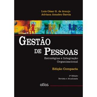 Livro - GESTÃO DE PESSOAS: Estratégias e Integração Organizacional (Edição Compacta) - Garcia
