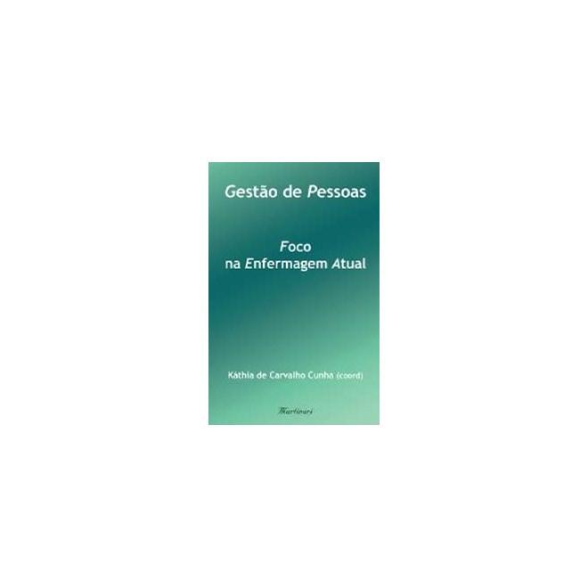 Livro - Gestão de Pessoas - Foco na Enfermagem Atual - Cunha
