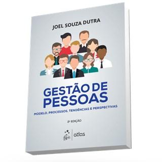 Livro - Gestão de Pessoas - Modelo, Processos, Tendências e Perspectivas - Dutra