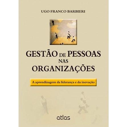 Livro - Gestão de Pessoas nas Organizações: A Aprendizagem da Liderança e da Inovação - Barbieri