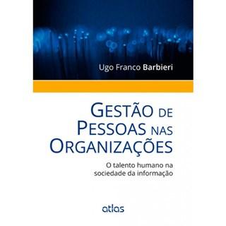 Livro - Gestão de Pessoas nas Organizações - O Talento Humano na Sociedade da Informação - Barbieri